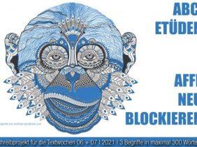 2021-02-07 ABC-Etüden Affe+neu+blockieren TW 06.07.21 | Wortspende v. Wortman